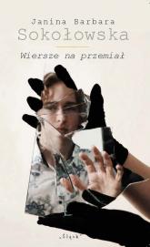 Wiersze na przemiał - Barbara SokołowskaJanina | mała okładka