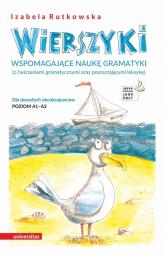 Wierszyki wspomagające naukę gramatyki (z ćwiczeniami gramatycznymi oraz poszerzającymi leksykę). Dla dorosłych obcokrajowców. Poziom A1 – - Izabela Rutkowska | mała okładka