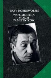 Wspomnienia moich pamiętników - Jerzy Dobrowolski | mała okładka