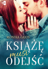Książę musi odejść - Monika Gajos | mała okładka