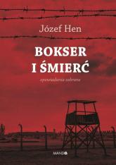 Bokser i śmierć Opowiadania zebrane - Józef Hen   mała okładka