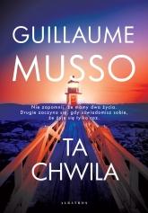 Ta chwila  - Guillaume Musso | mała okładka