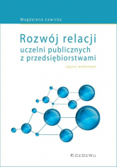 Rozwój relacji uczelni publicznych z przedsiębiorstwami ujęcie modelowe - Magdalena Ławicka | mała okładka