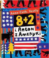 8 + 2 i Anton z Ameryki - AnneCath Vestly   mała okładka