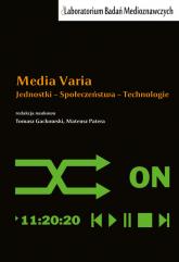 Media Varia Jednostki - Społeczeństwa - Technologie -  | mała okładka