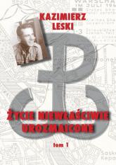 Życie niewłaściwie urozmaicone Tom 1 - Kazimierz Leski | mała okładka