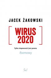 Wirus 2020 Tylko niepewność jest pewna. Rozmowy - Jacek Żakowski   mała okładka