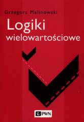 Logiki wielowartościowe - Grzegorz Malinowski | mała okładka