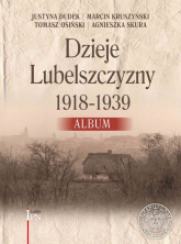 Dzieje Lubelszczyzny 1918-1939 Album -  | mała okładka