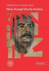 Mein Kampf Józefa Stalina Rewolucyjna strategia i taktyka komunistycznego imperializmu - Rock Adalbert (Henryk Glass) | mała okładka