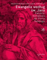 Ewangelia według św. Jana Katolicki Komentarz do Pisma Świętego - Francis Martin, William M. Wright IV | mała okładka