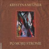 Po mojej stronie - Krystyna Mitzner | mała okładka