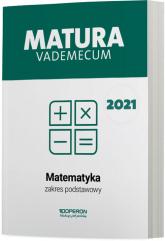 Matematyka Matura 2021 Vademecum Zakres podstawowy - Kinga Gałązka | mała okładka