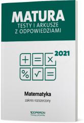 Matematyka Matura 2021 Testy i arkusze z odpowiedziami Zakres rozszerzony - Orlińska Marzena, Tarała Sylwia | mała okładka