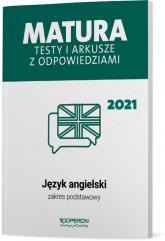 Język angielski Matura 2021 Testy i arkusze z odpowiedziami Zakres podstawowy - Roda Magdalena, Tracz-Kowalska Anna | mała okładka