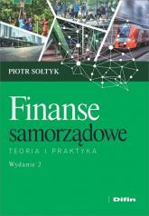 Finanse samorządowe Teoria i praktyka - Piotr Sołtyk | mała okładka