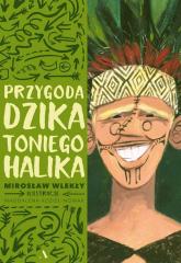 Przygoda dzika Toniego Halika - Mirosław Wlekły | mała okładka