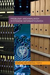 Problemy archiwalnych systemów informatycznych Symposia Archivistica, t. V -  | mała okładka