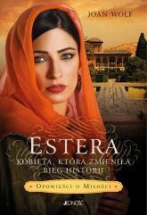 Estera Kobieta która zmieniła bieg historii - Joan Wolf | mała okładka
