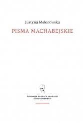 Pisma machabejskie Religia i walka - Justyna Melonowska | mała okładka