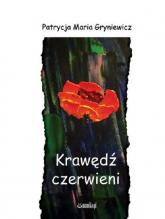 Krawędź czerwieni - Gryniewicz Patrycja Maria | mała okładka
