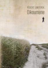Oikoumene Na Roztoczu świata - Robert Gmiterek | mała okładka