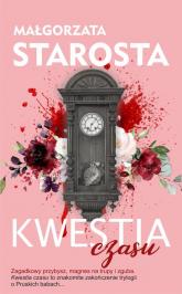 Kwestia czasu - Małgorzata Starosta | mała okładka