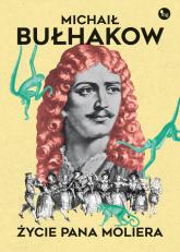 Życie pana Moliera - Michaił Bułhakow | mała okładka