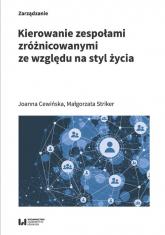 Kierowanie zespołami zróżnicowanymi ze względu na styl życia - Cewińska Joanna, Striker Małgorzata | mała okładka