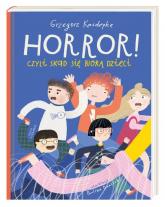 Horror! czyli skąd się biorą dzieci - Grzegorz Kasdepke | mała okładka