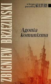 Agonia komunizmu - Zbigniew Brzeziński | mała okładka