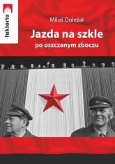 Jazda na szkle - Milos Dolezal | mała okładka