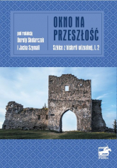 Okno na przeszłość Szkice z historii wizualnej, t.2 - red. Jacek Szymala   mała okładka