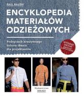 Encyklopedia materiałów odzieżowych Podręcznik kreatywnego doboru tkanin dla projektantów - Gail Bauch | mała okładka