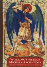 Wielkość świętego Michała Archanioła Miesięczne nabożeństwo w sprawach trudnych -    mała okładka