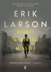 Diabeł w Białym Mieście - Erik Larson | mała okładka