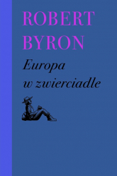 Europa w zwierciadle - Robert Byron | mała okładka