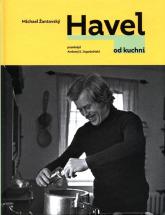 Havel od kuchni - Michael Zantovsky | mała okładka