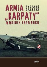 """Armia """"Karpaty"""" w wojnie 1939 roku - Ryszard Dalecki   mała okładka"""