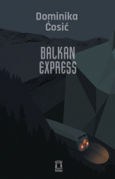 Balkan Express - Dominika Ćosić | mała okładka