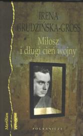Miłosz i długi cień wojny - Irena Grudzińska-Gross | mała okładka