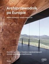 Archiprzewodnik po Europie - Tomasz Malkowski, Robert Konieczny | mała okładka