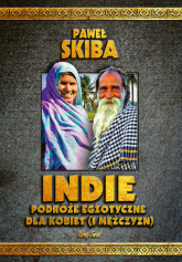 Indie Podróże egzotyczne dla kobiet (i mężczyzn) - Paweł Skiba | mała okładka