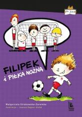 Filipek i piłka nożna - Małgorzata Strękowska-Zaremba   mała okładka