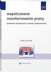 Współczesne monitorowanie pracy Podstawy teoretyczne i metody zastosowania - Jacek Woźniak | mała okładka