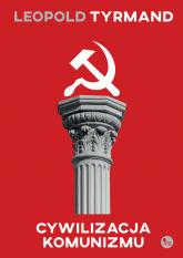 Cywilizacja komunizmu - Leopold Tyrmand   mała okładka