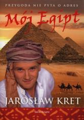 Mój Egipt - Jarosław Kret | mała okładka