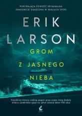 Grom z jasnego nieba - Erik Larson | mała okładka