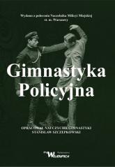 Gimnastyka Policyjna - Stanisław Szczepkowski   mała okładka