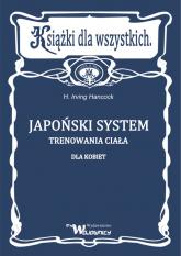 Japoński system trenowania ciała dla kobiet - Irving Hancock | mała okładka